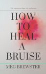 meghan brewster, how to heal a bruise, itp story, itp books, books about itp, itp blog