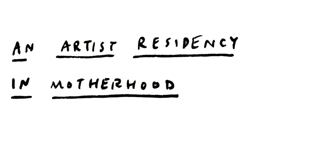 an artist residency in motherhood, writing with children, art with a baby.